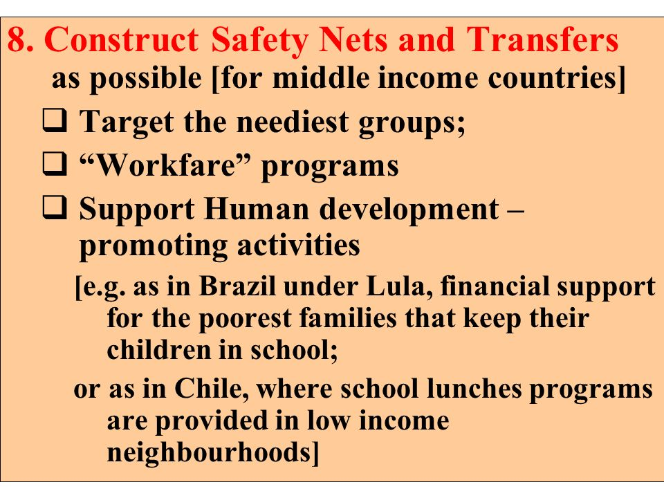 8. Construct Safety Nets and Transfers as possible [for middle income countries]